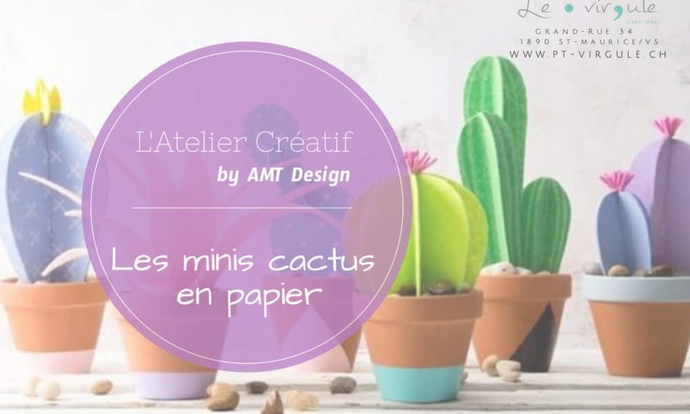 L'Atelier Créatif by AMT Design - Les Minis cactus en papier